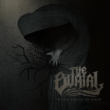 BURIAL, THE In the Taking of Flesh