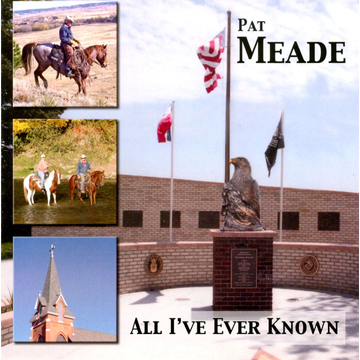 Pat Meade All I've Ever Known