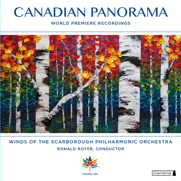Winds of the Scarborough Philharmonic Orchestra/Ronald Royer Canadian Panorama