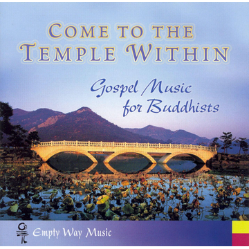 Various Artists Come To The Temple Within: Gospel Music For Buddhists