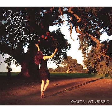 Kay Rose Words Left Unsaid