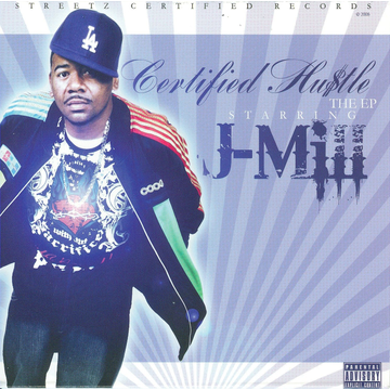 J-Mill Certified Hu$tle: The EP