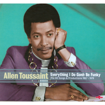 Allen Toussaint Everything I Do is Gonh Be Funky