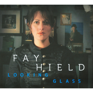 Hield,Fay Looking Glass