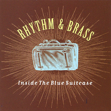 Rhythm & Brass Inside the Blue Suitcase