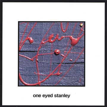 One Eyed Stanley One Eyed Stanley
