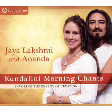Jaya Lakshmi/Ananda Kundalini Morning Chants: Invoking the Energy of Creation