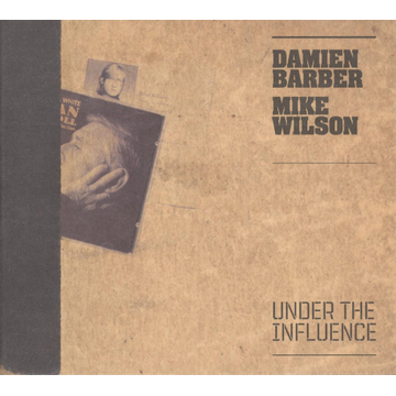 Damien Barber & Mike Wilson Under the Influence
