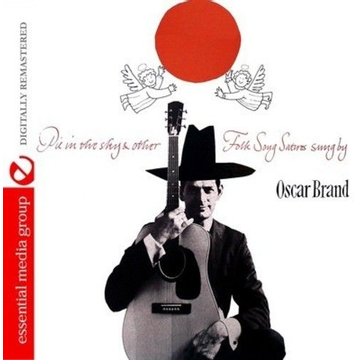 Oscar Brand Pie in the Sky & Other Folk Song Satires