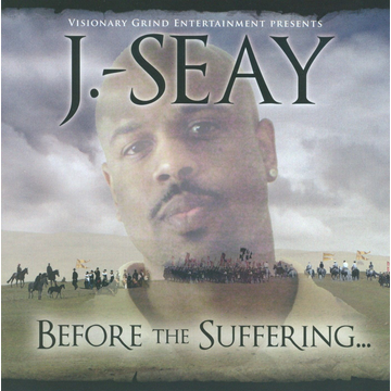 J-Seay Before the Suffering...