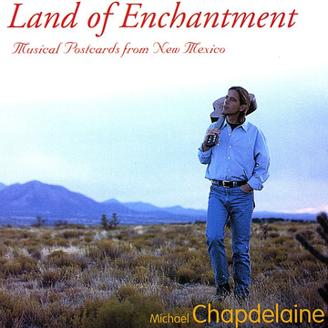 Michael Chapdelaine Land of Enchantment