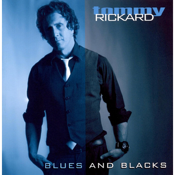 Tommy Rickard Blues and Blacks