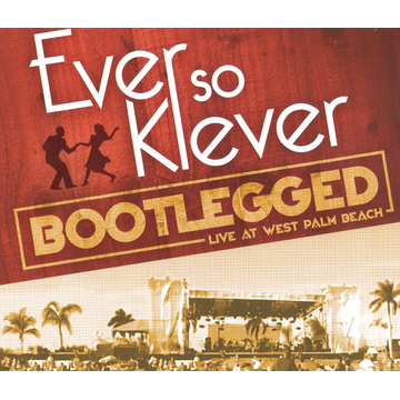 Ever So Klever Bootlegged: Live At West Palm Beach