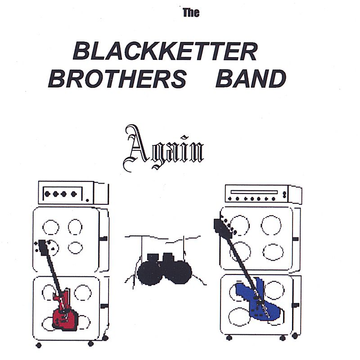 The Blackketter Brothers Band Again