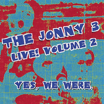 The Jonny 3 Yes, We Were. Live, Vol. 2