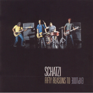 Schatzi Fifty Reasons to Explode