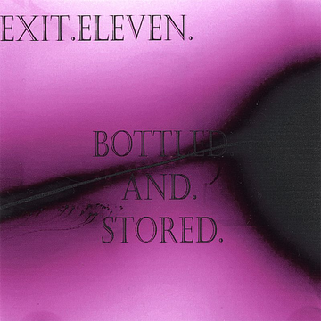 Exit Eleven Bottled and Stored