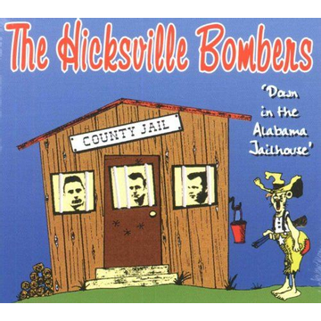 The Hicksville Bombers Down in the Alabama Jailhouse