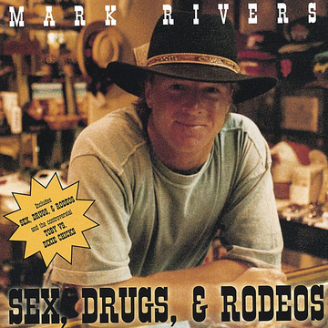 Mark Rivers Sex, Drugs, & Rodeos