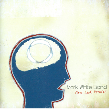Mark White Band Now and Forever
