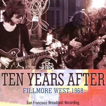 Ten Years After Fillmore West 1968