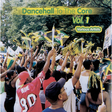 Various Artists Dancehall to the Core, Vol. 1