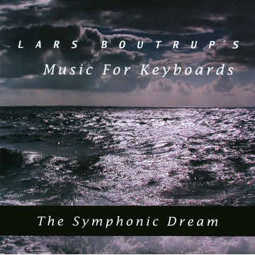 Lars Boutrup's Music For Keyboards Symphonic Dream