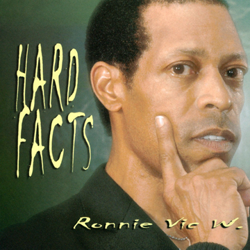 Ronnie Vic W. Hard Facts