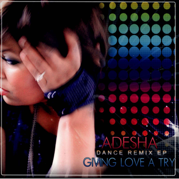Adesha Giving Love A Try: Dance Remix EP