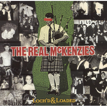 Real McKenzies,The Loch'd & Loaded