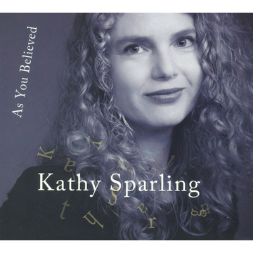 Kathy Sparling As You Believed