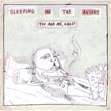 Sleeping in the Aviary You and Me, Ghost