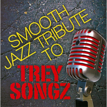 Various Artists Smooth Jazz Tribute to Trey Songz