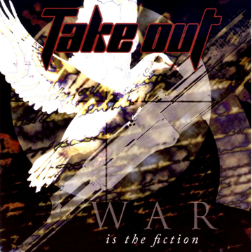 Take Out War Is the Fiction
