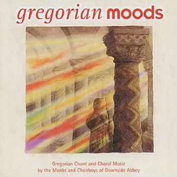 Downside Abbey Monks and Choirboys Gregorian Moods