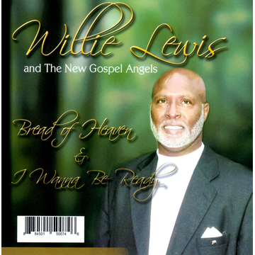 Willie Lewis & the New Gospel Angels Bread of Heaven & I Wanna Be Ready