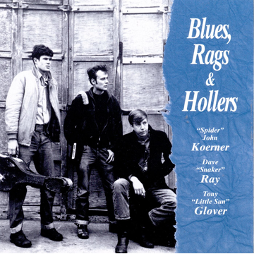 Koerner, Ray & Glover Blues, Rags and Hollers