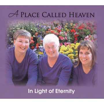 In Light of Eternity Place Called Heaven
