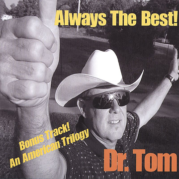 Dr. Tom Always the Best!