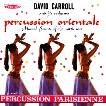 David Carroll and His Orchestra Percussion Orientale/Percussion Parisienne