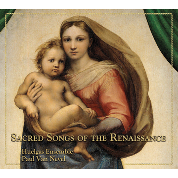 Huelgas Ensemble / Paul van Nevel Sacred Songs of the Renaissance