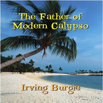Burgie,Irving The Father Of Modern Calypso
