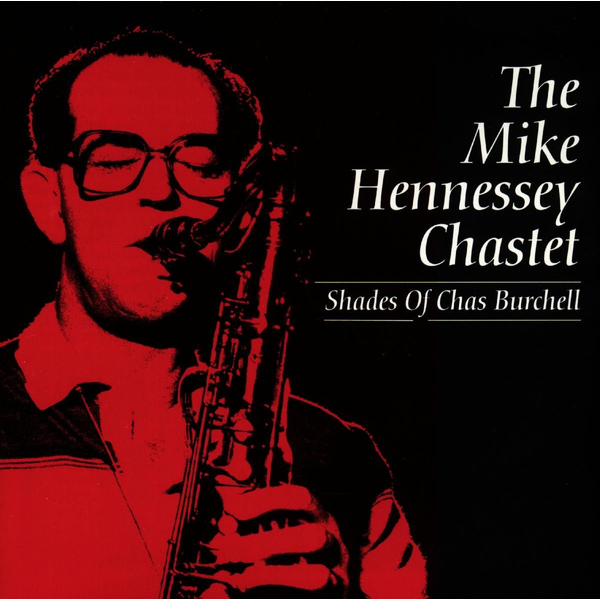 Hennessey,Mike Chastet - Shades Of Chas Burchell