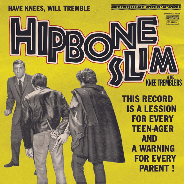 Hipbone Slim And The Knee Tremblers - Have Knees Will Tremble