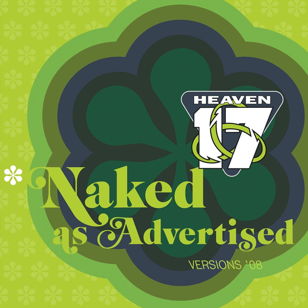 Heaven 17 - Naked As Advertised