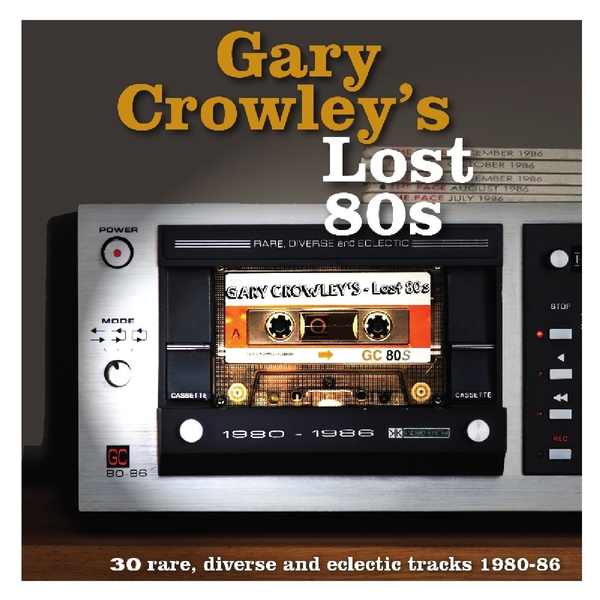 Various - Gary Crowley's Lost 80s