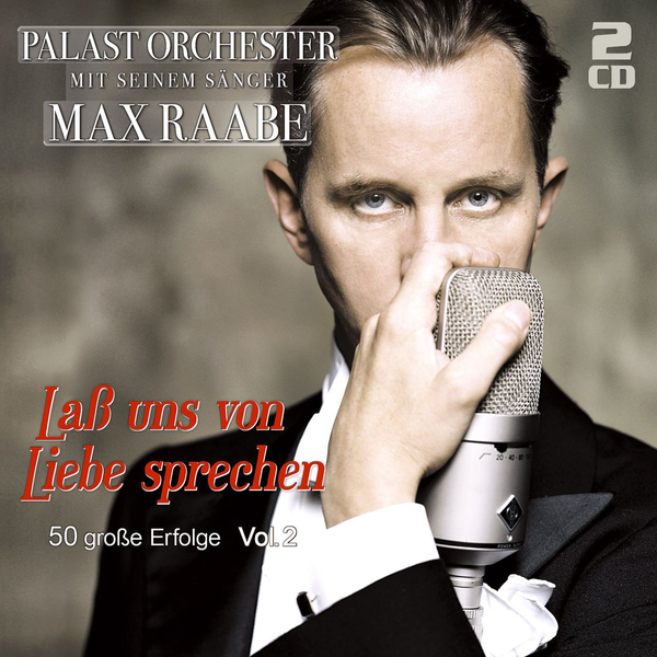 Raabe,Max - Alive AG Lass uns von Liebe sprechen - 50 grosse Erfolge, Folge 2 CD Pop Raabe, Max & Palast Orchester