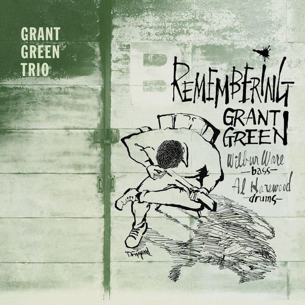Green,Grant Trio - Remembering Grant Green+4 Bonus Tracks