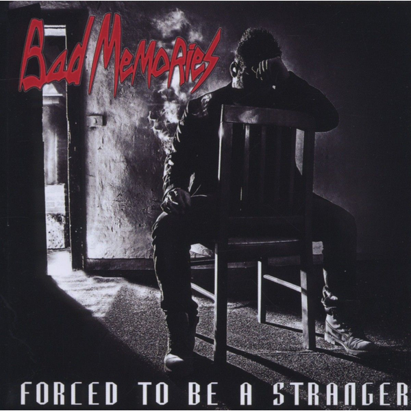 Bad Memories - Forced To Be A Stranger