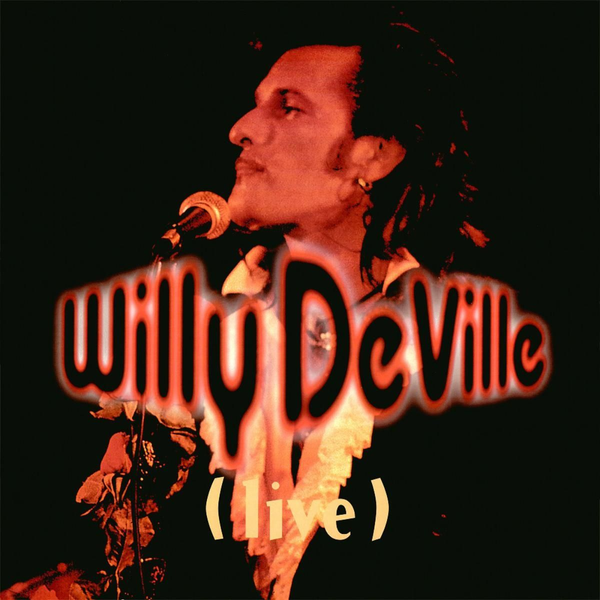DeVille,Willy - Live From The Bottom Line To The Olympia Theatre-